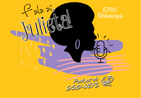 Novo episódio do podcast sobre Biblioterapia.