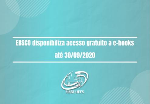 EBSCO disponibiliza acesso gratuito a e-books até 30/09/2020.