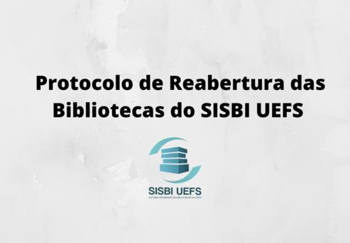 Protocolo de reabertura das bibliotecas do SISBI UEFS.